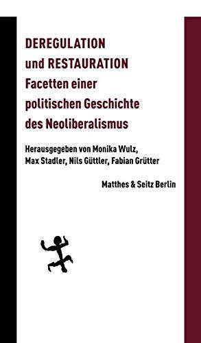 Deregulation und Restauration: Eine politische Wissensgeschichte (Batterien)