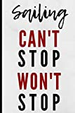 Sailing Can't Stop Won't Stop: Notebook 120 Lined Pages Paperback Notepad / Journal