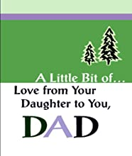 A Little Bit Of... Love from Your Daughter to You, Dad
