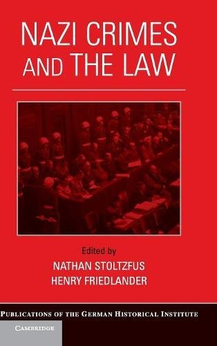Compare Textbook Prices for Nazi Crimes and the Law Publications of the German Historical Institute 1 Edition ISBN 9780521899741 by Stoltzfus, Nathan,Friedlander, Henry