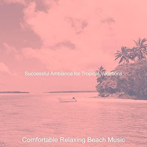 Comfortable Relaxing Beach Music