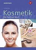 Kosmetik - Das Buch zum Beruf: S...