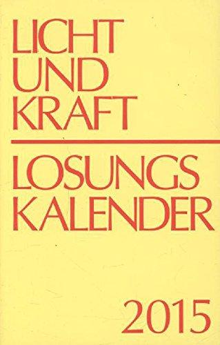 Licht und Kraft/Losungskalender 2015 Buchausgabe: Andachten über Losung und Lehrtext