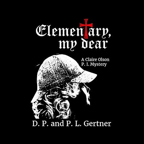 Elementary, My Dear Audiobook By D.P. Gertner,                                                                                        P.L. Gertner cover art
