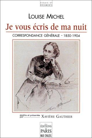 Je vous écris de ma nuit : Correspondance générale 1850-1904