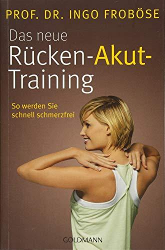 Das neue Rücken-Akut-Training: So werden Sie schnell schmerzfrei