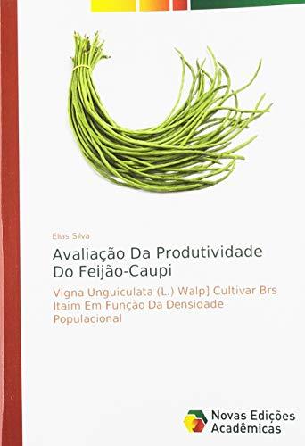 Avaliação Da Produtividade Do Feijão-Caupi: Vigna Unguiculata (L.) Walp] Cultivar Brs Itaim Em Função Da Densidade Populacional