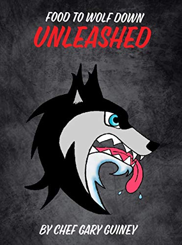 Food To Wolf Down - Unleashed (English Edition)