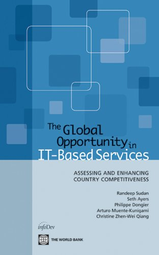 The Global Opportunity in IT-Based Services: Assessing and Enhancing Country Competitiveness (English Edition)
