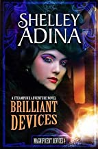 [Brilliant Devices: A Steampunk Adventure Novel] (By: Shelley Adina) [published: April, 2013]