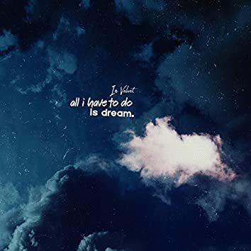 All I Have to Do Is Dream