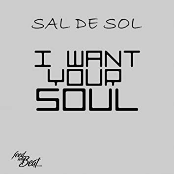 I Want Your Soul