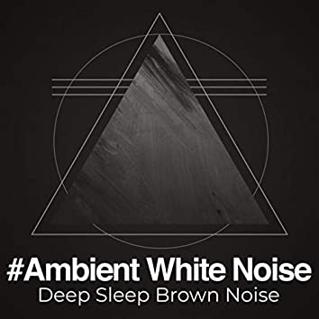 #Ambient White Noise