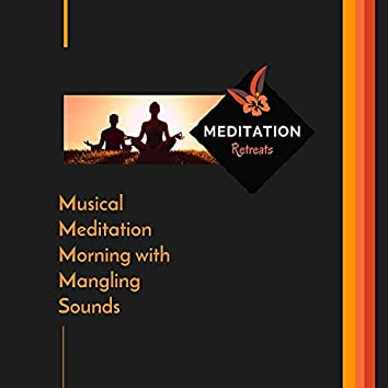 Musical Meditation Morning With Mangling Sounds