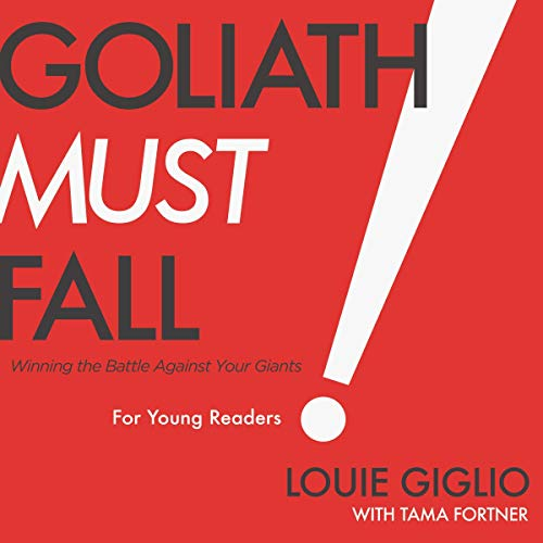 Goliath Must Fall for Young Readers Audiobook By Louie Giglio cover art