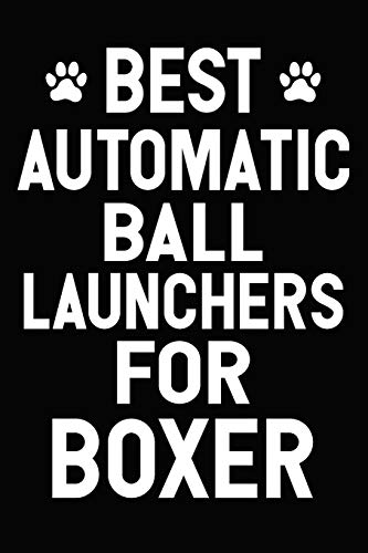 Best Automatic Ball Launchers For Boxer: Blank Lined Journal for Dog Lovers, Dog Mom, Dog Dad and Pet Owners