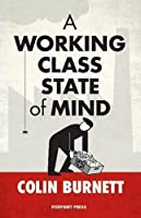 A Working Class State of Mind