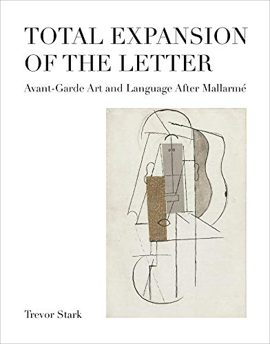 Total Expansion of the Letter: Avant-Garde Art and Language After Mallarmé (October Books)