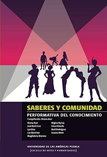 Saberes y comunidad performativa del conocimiento (Sapientias UDLAP) (Spanish Edition)