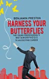 Harness Your Butterflies: The Young Professional's Metamorphosis to an Exciting Career