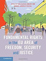 Fundamental Rights in the EU Area of Freedom, Security and Justice