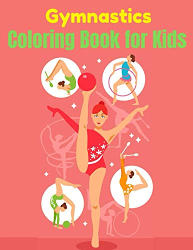 Gymnastics Coloring Book for Kids: Unique hand Drawings | Stress Relieving Activity for Kids Ages 2-4, 4-8.