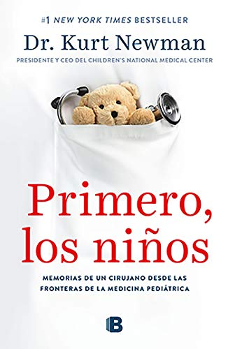 Primero, los niños (Colección Vital): Memorias de una cirujano desde las fronteras de la medicina pediátrica