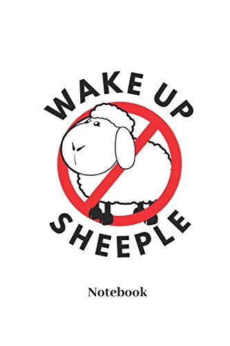 Wake Up Sheeple Notebook: Lined journal for individual and undeceived people - paperback, diary gift for men, women and children