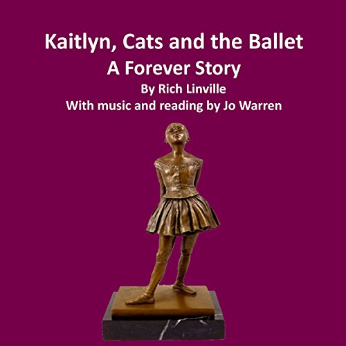 Kaitlyn, Cats, and the Ballet audiobook cover art