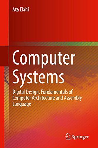 Computer Systems: Digital Design, Fundamentals of Computer Architecture and Assembly Language (English Edition)