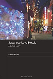 Japanese Love Hotels (Routledge Contemporary Japan)