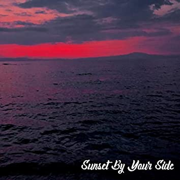 Sunset by Your Side
