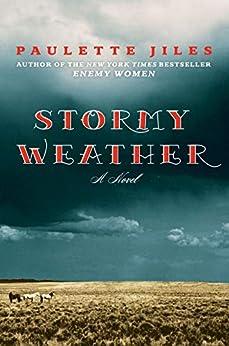 Stormy Weather: A Novel by [Paulette Jiles]