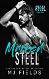 Marked Steel: A Stand Alone Dark Romance (Steel Crew Book 8)
