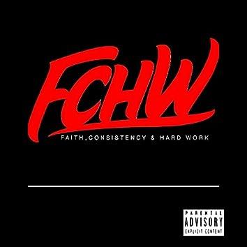 F.C.H.W (Faith Consistency & Hard Work)