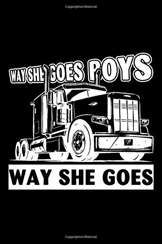 Way She Goes Boys Way She Goes Truck Notebook: (110 Pages, Lined paper, 6 x 9 size, Soft Glossy Cover)