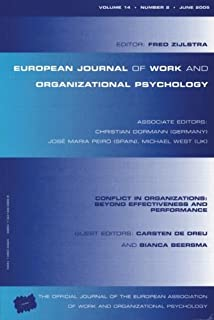 Conflict in Organizations: Beyond Effectiveness and Performance: A Special Issue of the European Journal of Work and Organizational Psychology (Special Issues of the European Journal of Work and Organizational Psychology)