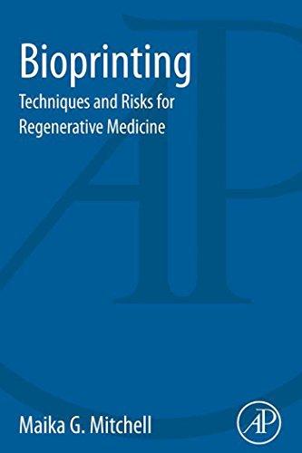 Bioprinting: Techniques and Risks for Regenerative Medicine