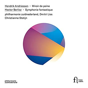 Andriessen: Miroir de peine - Berlioz: Symphonie fantastique