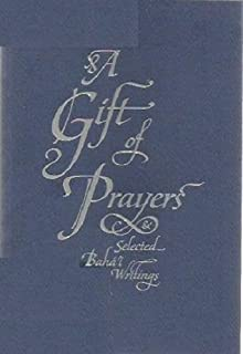 A Gift of Prayers & Selected Baha'i Writings Booklet : Revealed By Baha'u'allah The Bab and 'Abdu'l-Baha