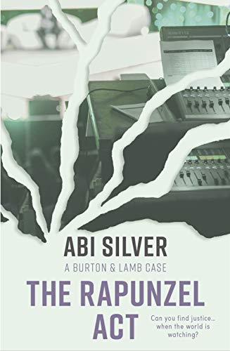 The Rapunzel Act: A Burton & Lamb Case (Burton and Lamb Thrillers Book 4) by [Abi Silver]