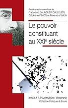 LE POUVOIR CONSTITUANT AU XXIE SIECLE (COLLOQUES & ESSAIS) (French Edition)