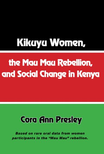 Kikuyu Women, the Mau Mau Rebellion, and Social Change in Kenya