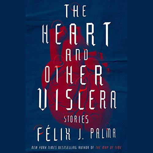 The Heart and Other Viscera audiobook cover art
