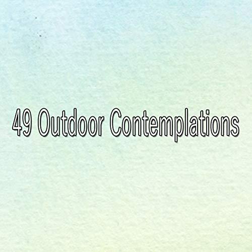 49 Outdoor Contemplations