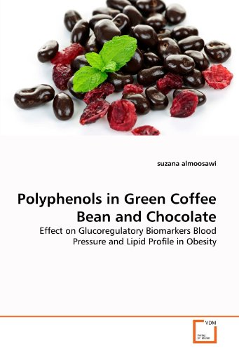 Polyphenols in Green Coffee Bean and Chocolate: Effect on Glucoregulatory Biomarkers Blood Pressure and Lipid Profile in Obesity