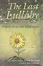 The Last Lullaby: Poetry from the Holocaust (Religion, Theology and the Holocaust)