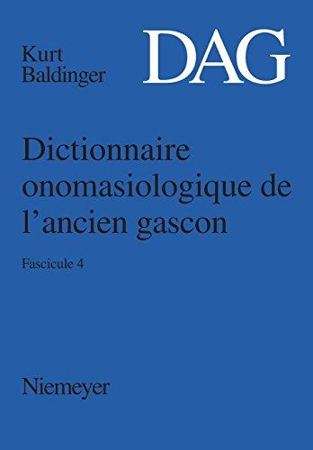 Dictionnaire onomasiologique de l'ancien gascon (DAG) / Dictionnaire onomasiologique de l'ancien gascon (DAG). Fascicule 4