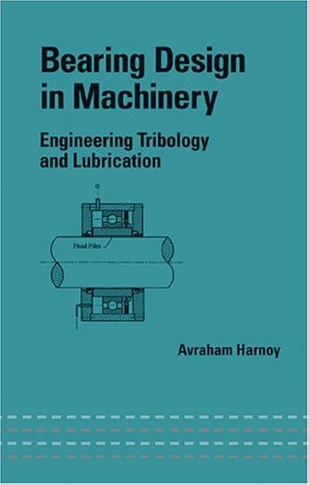 ピンポイント本質的ではない閉じるBearing Design in Machinery: Engineering Tribology and Lubrication (English Edition)