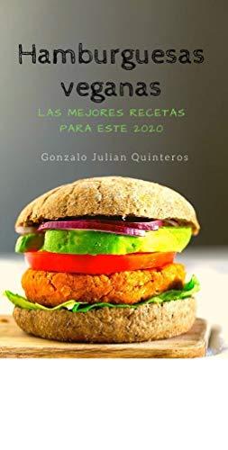 Hamburguesas Veganas: Mejores recetas veganas y vegetarianas 2020 (top 10)